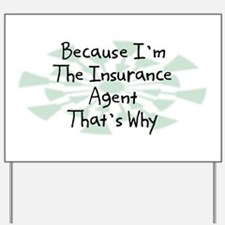 Because Insurance Agent Yard Sign