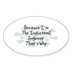 Because Industrial Engineer Oval Decal