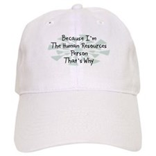 Because Human Resources Person Baseball Cap