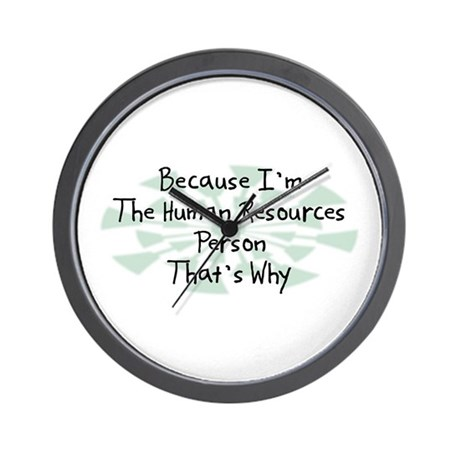 Because Human Resources Person Wall Clock