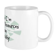 Because Human Resources Person Small Mug