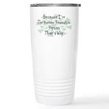 Because Human Resources Person Thermos Mug
