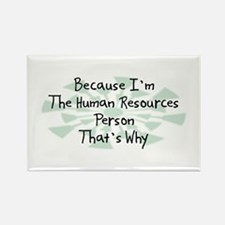 Because Human Resources Person Rectangle Magnet