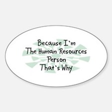 Because Human Resources Person Oval Decal
