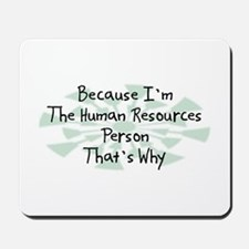 Because Human Resources Person Mousepad