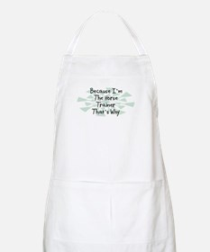 Because Horse Trainer BBQ Apron