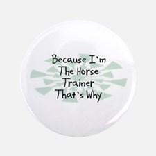 "Because Horse Trainer 3.5"" Button"