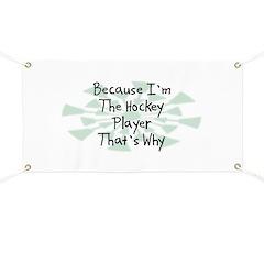 Because Hockey Player Banner