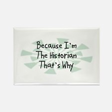 Because Historian Rectangle Magnet