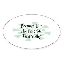 Because Historian Oval Decal