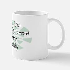 Because Heavy Equipment Operator Mug