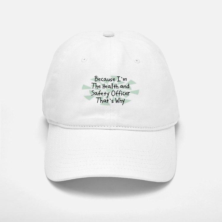 Because Health and Safety Officer Baseball Baseball Cap