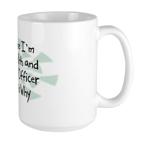 Because Health and Safety Officer Large Mug