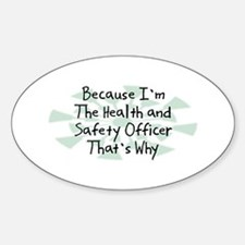 Because Health and Safety Officer Oval Decal