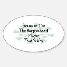 Because Harpsichord Player Oval Decal