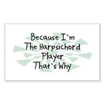 Because Harpsichord Player Rectangle Sticker 10 p