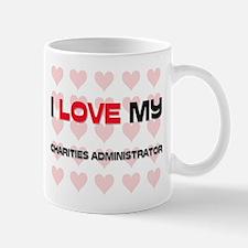I Love My Charities Administrator Mug