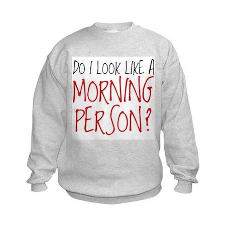 Not A Morning Person Kids Sweatshirt