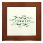 Because Grandfather Framed Tile