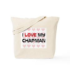 I Love My Chapman Tote Bag