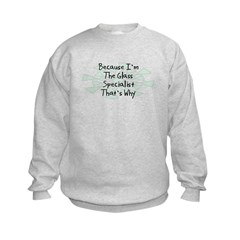 Because Glass Specialist Sweatshirt