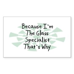 Because Glass Specialist Rectangle Sticker 10 pk)