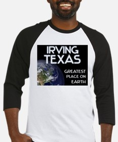 irving texas - greatest place on earth Baseball Je