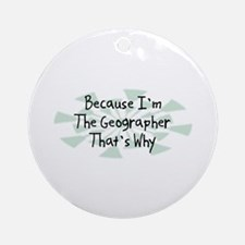 Because Geographer Ornament (Round)