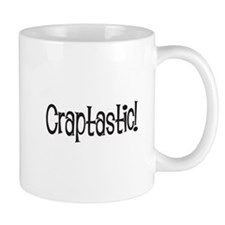 Craptastic! Mug