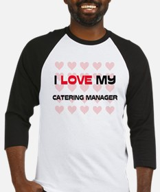 I Love My Catering Manager Baseball Jersey