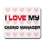 I Love My Casino Manager Mousepad