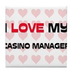 I Love My Casino Manager Tile Coaster