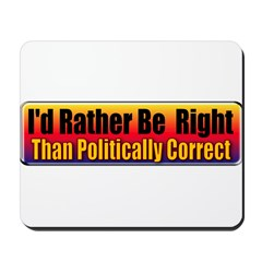 I'd Rather Be Right Mousepad