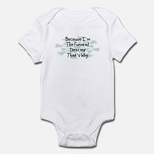 Because Funeral Director Infant Bodysuit