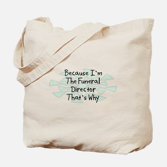 Because Funeral Director Tote Bag