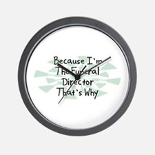 Because Funeral Director Wall Clock
