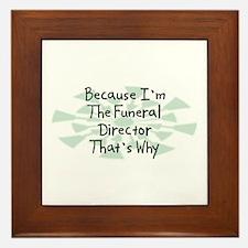 Because Funeral Director Framed Tile