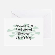 Because Funeral Director Greeting Card