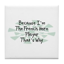 Because French Horn Player Tile Coaster
