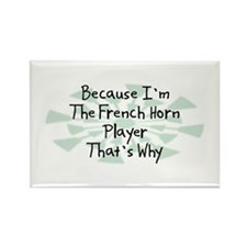 Because French Horn Player Rectangle Magnet (10 pa