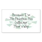 Because Fountain Pen Collector Rectangle Sticker