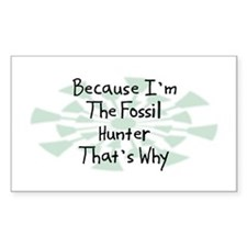 Because Fossil Hunter Rectangle Decal