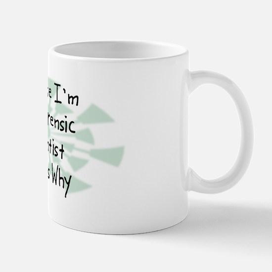 Because Forensic Scientist Mug