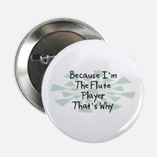 "Because Flute Player 2.25"" Button (10 pack)"