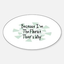 Because Florist Oval Decal