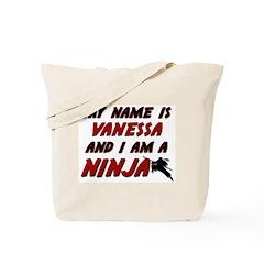 my name is vanessa and i am a ninja Tote Bag