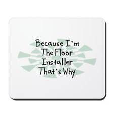 Because Floor Installer Mousepad