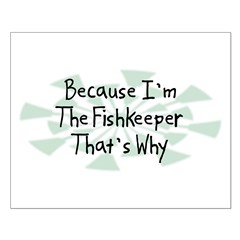 Because Fishkeeper Posters