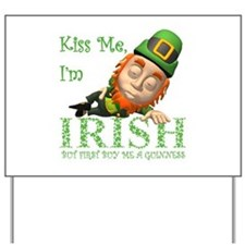 KISS ME BUT BUY ME A GUINNESS Yard Sign