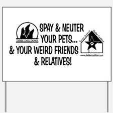 Spay & Neuter Fun! Yard Sign